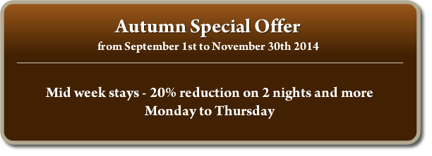 From September 1st to November 30th 2014. Mid week stays - 20% reduction on 2 nights and more Monday to Thursday